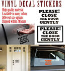 PLEASE CLOSE THE DOOR GENTLY sticker decal sign uber lyft window door glass car