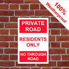 Private road residents only no through road sign 5135RW durable & weatherproof