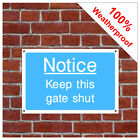Keep this gate shut information sign INF75 Durable and weatherproof