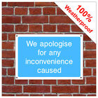We apologise for inconvenience information sign INF77 Durable and weatherproof