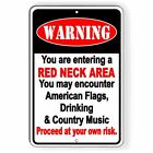 YOU ARE ENTERING A REDNECK AREA PROCEED AT YOUR OWN RISK
