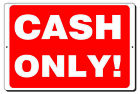 CASH ONLY! ALUMINUM METAL SIGN MOUNTING HOLES INDOOR OR OUTDOOR 3 SIZES