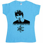 New Womens T Shirt -  Brian Cox T Shirt - I will do science to you