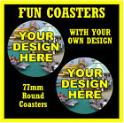 YOUR OWN DESIGN - SET OF NOVELTY FUN COASTERS - SETS OF 4, 6 OR 8 - XMAS / GIFT