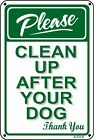 pick up your - PLEASE PICK UP AFTER YOUR PET No Dog Poop Sign -2 Sizes Avail- Polystryene signs