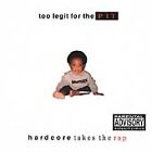 Too Legit for the Pit: Hardcore Takes the Rap [PA] by Various Artists (CD, May-2
