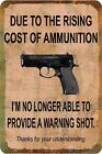 hp officejet pro 8600 ink cost - Funny Sign  Cost of Ammo - Gun - Man Cave - Garage - Humorous - Metal or Plastic