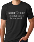 Happy Atheist I Believe In Life Before Death Funny Atheism Shirt