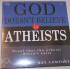 God Doesn't Believe in Atheists CD By Ray Comfort