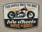FOUR WHEELS MOVE THE BODY TWO WHEELS MOVE THE SOUL METAL MOTORCYCLE SIGNS HARLEY
