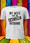 My Wife Has An Awesome Husband Funny T-shirt Vest Tank Top Men Women Unisex 2321