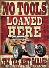VINTAGE STYLE RETRO METAL PLAQUE: NO TOOLS LOADED HERE Sale's Sign  Ad