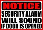 Notice Security Alarm Will Sound Decal Safety Sign Sticker Osha