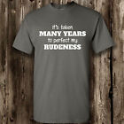 Perfect My Rudeness T Shirt -- Clothing Funny Mens Womens Tee