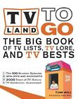 TV Land to Go : The Big Books of TV Lists, TV Lore, and TV Bests by Tom Hill (20