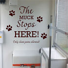 DOG WALL ART QUOTE THE MUCK STOPS HERE STICKER TRANSFER GIFT VINYL PET GROOMING