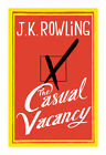 The Casual Vacancy by J. K. Rowling (2012, Hardcover) 1st/1st  LN