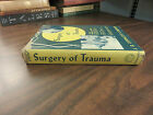 Surgery of Trauma Warner F Bowers HC 1953 FREE SHIP