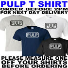 PULP T SHIRT ALL SIZES TO 5XL(OTHER COLOURS AVAILABLE)