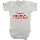 Baby Grow Bodysuit - I Support Brentford Just Like Daddy - Football Gift Dad
