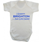 Baby Grow Bodysuit - I Support Brighton Just Like Daddy - Football Gift Dad