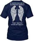 Sister And Dad Guardian Angels My & Are They Watch Hanes Tagless Tee T-Shirt