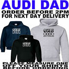 AUDI DAD HOODIE ALL SIZES TO 5XL (T SHIRTS  ALSO AVAILABLE)