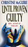 MCGUIRE,CHRISTI-UNTIL PROVEN GUILTY  BOOK NEW