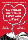 The Cigar That Fell in Love with a Pipe by David Camus - Hardcover Graphic Novel