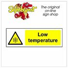 Low temperature sign HSE Health Safety FOO53 60cm x 20cm Sign or Sticker