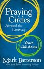 Praying Circles Around the Lives of Your Children-ExLibrary