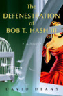 The Defenestration of Bob T. Hash III by David Deans: New