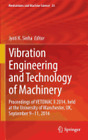 Vibration Engineering and Technology of Machinery: Proceedings of Vetomac X 2014