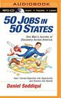 state jobs in syracuse ny - 50 Jobs in 50 States: One Man's Journey of Discovery Across America by Seddiqui