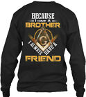 Freemason Friend - Because I Have A Brother Gildan Long Sleeve Tee T-Shirt