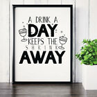 A Drink A Day Keeps The Shrink Away Funny Drinking Quote Typography Poster Print