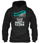 Dixie Nobody Is Perfect - But If Your Name You're Gildan Hoodie Sweatshirt