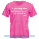 Compassion Quote by Buddha T-Shirt - 5 COLORS inspirational gift fun tee (S-3XL)