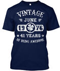 June 1976 41 Years Of Being Awesome Hanes Tagless Tee T-Shirt