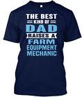 Cool Farm Equipment Mechanic - The Best Kind Of Dad Hanes Tagless Tee T-Shirt