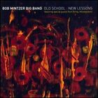 Old School New Lessons by Bob Mintzer Big Band: New
