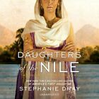 Daughters of the Nile: A Novel of Cleopatra's Daughter by Stephanie Dray: New