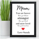 PERSONALISED You Are Braver Birthday Christmas Gifts Mum Mummy Nanny Her Quote