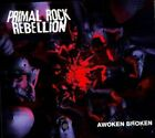 PRIMAL ROCK REBELLION - AWOKEN BROKEN  CD Iron Maiden
