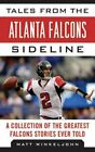 Tales from the Atlanta Falcons Sideline: A Collection of the Greatest Falcons $11.73 USD on eBay