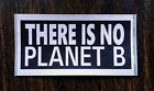 There Is No Planet B Stickers (25-500) - Climate Change - Extinction Rebellion.