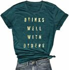 Drinks Well with Others T Shirt Women Letter Print Alcohol Drinking Shirts Funny
