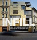 Infill: New Houses for Urban Sites by Adam Mornement, Annabel Biles