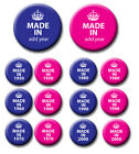 BIRTHDAY PIN BADGES/MAGNETS - 25mm, 38mm or 58mm - MADE IN YEAR OF BIRTH