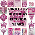 PINK GIRLS GLITZ BIRTHDAY PARTY PLATES NAPKINS DECORATIONS AGES 13TH TO  100TH
